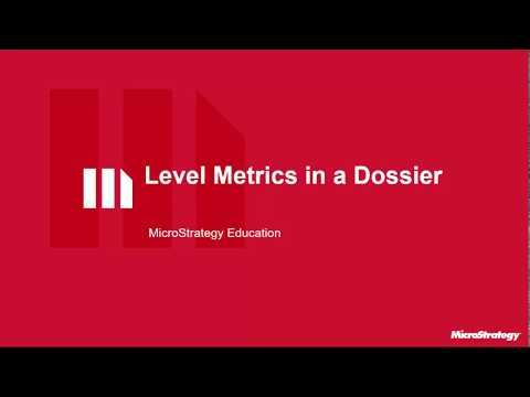 How To Create Level Metrics In A Dossier