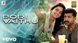 Pori Vaithu Video Song - Kuttram 23 Movie   Arun Vijay,  Mahima Nambiar    Arivazhagan