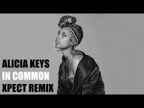Alicia Keys - In Common (Xpect AfroElectronic remix )