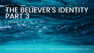 Bible Study: 1 Peter 2:4-10 | Believer's Identity Part 3 | Dec. 4, 2020 | Pastor Michael