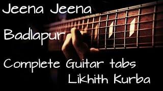 Jeena jeena | Atif Aslam | Badlapur Guitar Lesson/Tabs by Likhith Kurba
