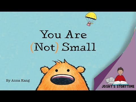 (Animated Story) You Are Not Small By Anna Kang
