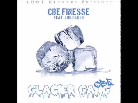 """CBE Finesse - """"Glacier Gang"""" feat. LME Rambo"""