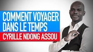 Réflexion spirituelle : Comment voyager dans le temps (Cyrille Ndong Assou)