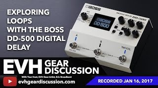 exploring loops with the boss dd 500 digital delay pedal