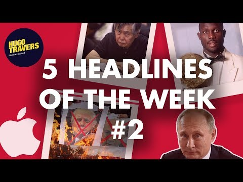 Putin, Jerusalem, Apple, Peru, Liberia... 5 headlines of the week #2