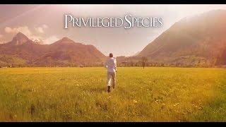 Privileged Species