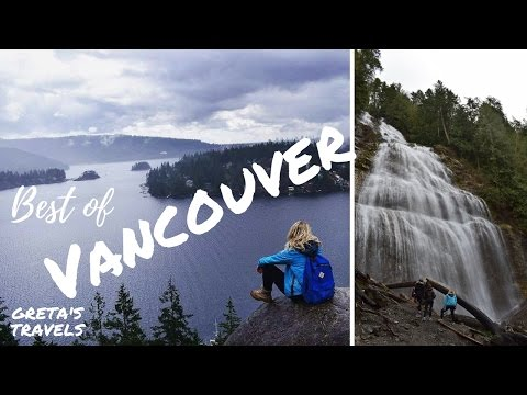 BEST OF VANCOUVER: Downtown, Amazing Hikes And Stunning Waterfalls - CANADA PART 1