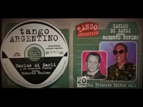 Carlos Di Sarli - Roberto Rufino - 20 Grandes éxitos - Tango - Vals - Milonga