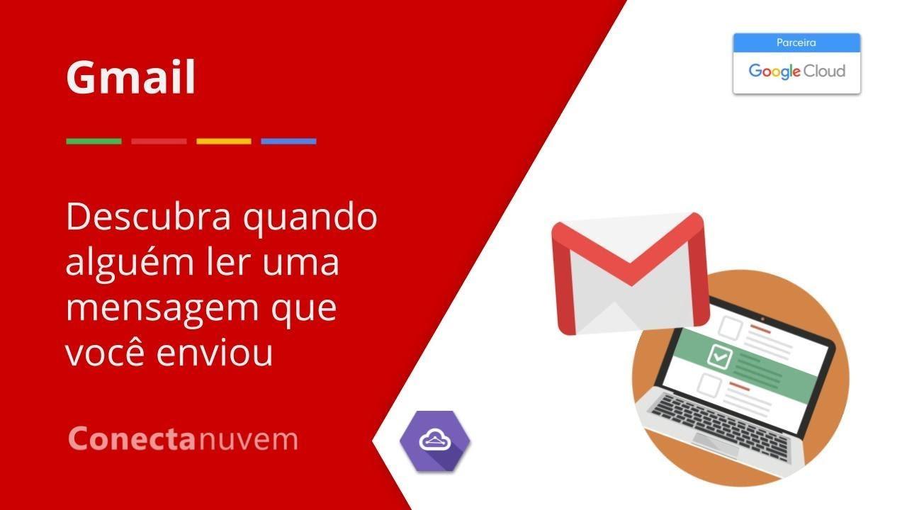 Confirmação De Leitura Do Gmail Conecta Nuvem