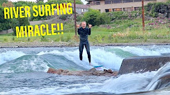 RIVER SURFING PROGRESSION in BEND OREGON JULY 2018
