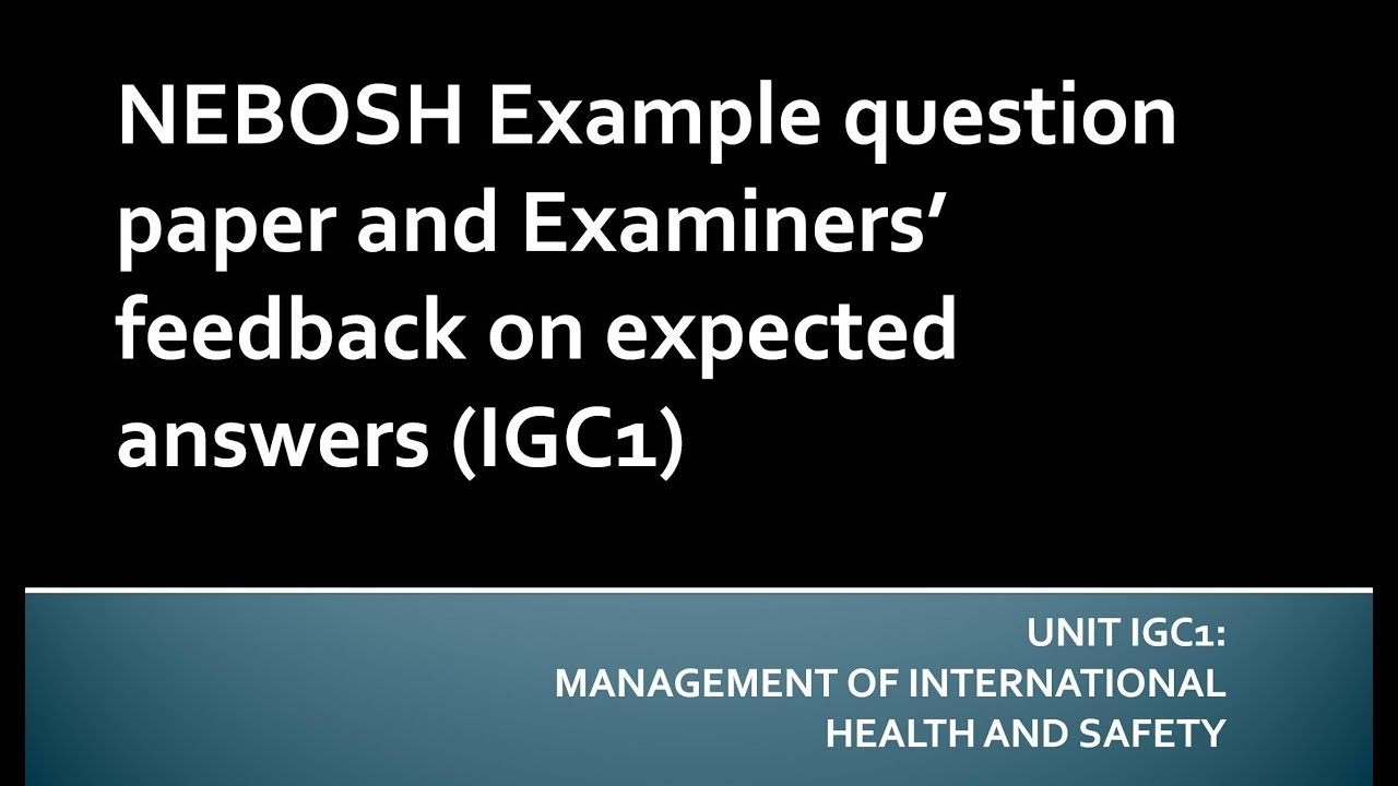 nebosh igc questions and answers The maximum marks for each question, or part of a question, are shown in brackets you are advised to spend about 15 minutes on each question start each answer on a new page.