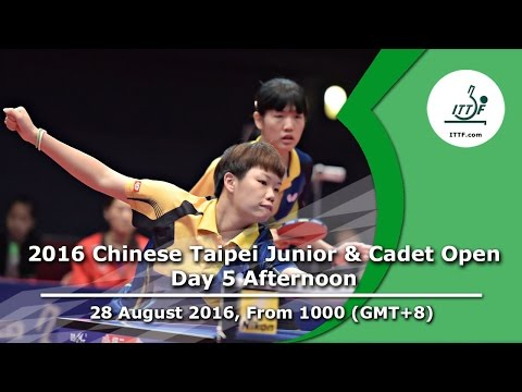2016 ITTF Chinese Taipei Junior & Cadet Open - Day 5 Afternoon