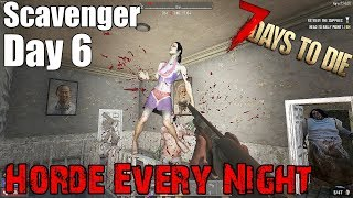 7 Days To Die - Horde Every Night - The Scavenger (Day 6) - Alpha 17