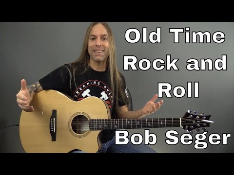 Learn How to Play Old Time Rock and Roll by Bob Seger - Guitar Lesson (Guitar Cover) by Steve Stine