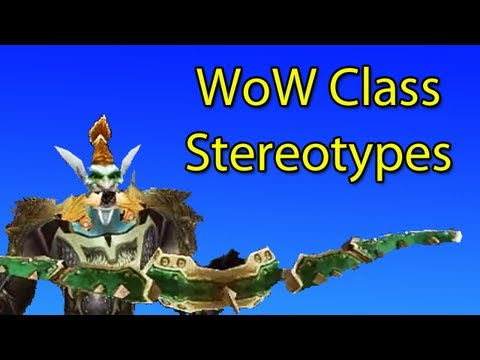 World Of Warcraft Class Stereotypes By Wowcrendor (WoW Machinima) | WoWcrendor