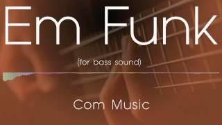 em funk - funk backing track(for bass)