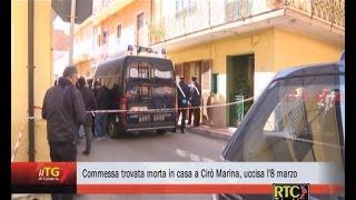 Video Commessa trovata morta in casa a Cirò Marina, uccisa l'8 marzo RTC TELECALABRIA download MP3, 3GP, MP4, WEBM, AVI, FLV Agustus 2017