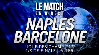 ⚽ Le Match en direct : NAPLES 1 - 1 BARCELONE / NAP - BAR (football)