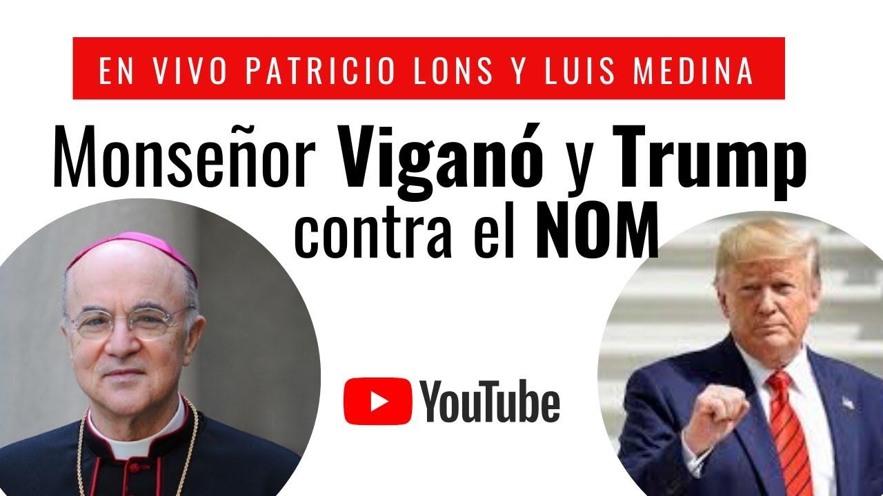Obispo Vigano y Trump contra el Nuevo Orden Mundial | Luis Medina y Patricio Lons
