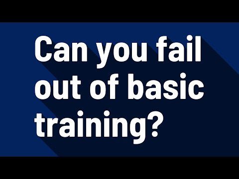Can You Fail Out Of Basic Training?