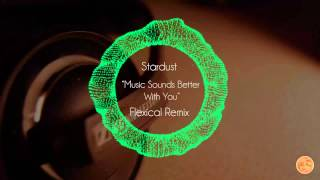 [Deep House] Stardust - Music Sound Better With You (Flexical Remix)