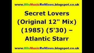 "Secret Lovers (Original 12"" Mix) - Atlantic Starr 