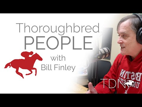 Thoroughbred People With Scott Chaney And Host Bill Finley