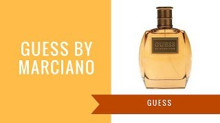 Guess by Marciano for Men by Guess | Fragrance Review