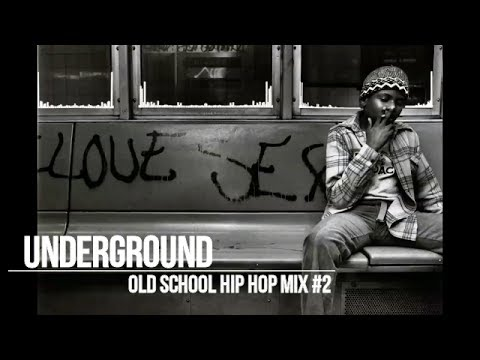 Old School Underground Hip Hop Mix #2