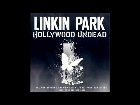 Linkin Park & Hollywood Undead - All For Nothing / Hear Me Now (Mashup 2014)