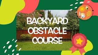 Backyard Obstacle Course - Camptivity