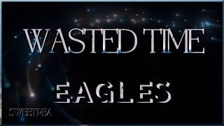 Eagles - Wasted Time (with lyrics)
