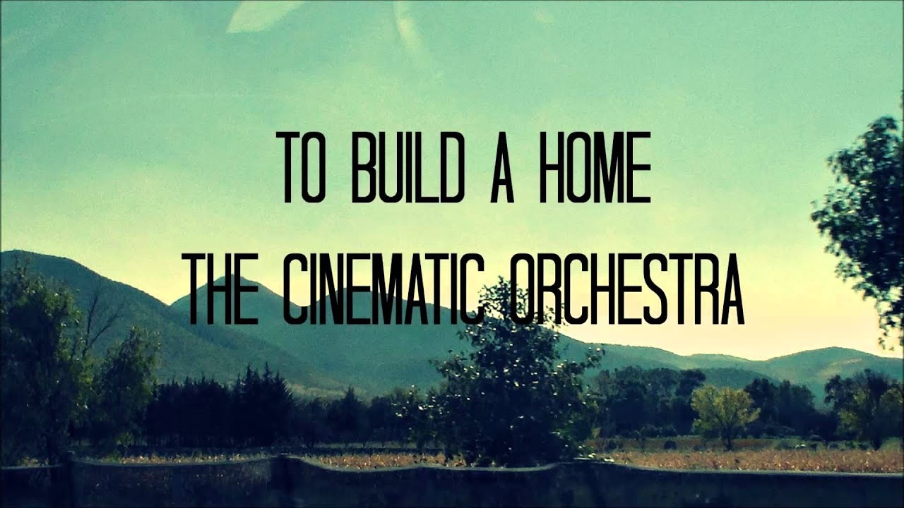 Cinematic Orchestra Home Build