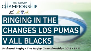 Rugby Championship 2018: Ringing in the Changes All Blacks v Los Pumas