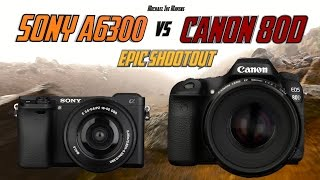 Sony A6300 vs Canon 80D Epic Shootout Review | Which camera to buy tutorial(, 2016-04-21T17:30:00.000Z)