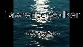 Lawrence Walker - Waves - Mr Probz Cover