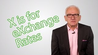 X is for eXchange Rates - The Elite Investor Clubs A - Z of Investing