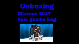 Blizzcon 2017 Epic Goodie Bag Unboxing