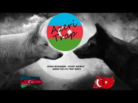 NİGAR MUHARREM - HESRET NEGMESİ(Azeri Trap)