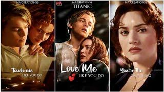 Love Me Like You Do Status | Titanic Whatsapp Status | Leonardo DiCaprio | English Song Status |Love