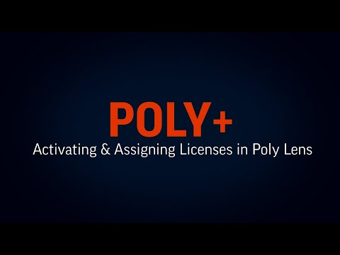 Poly+: Activating & Assigning Licenses in Poly Lens