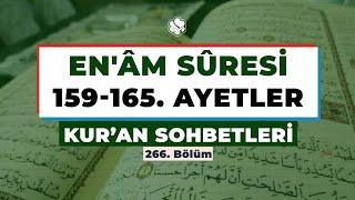 Kur'an Sohbetleri | EN'ÂM SÛRESİ 159-165. AYETLER