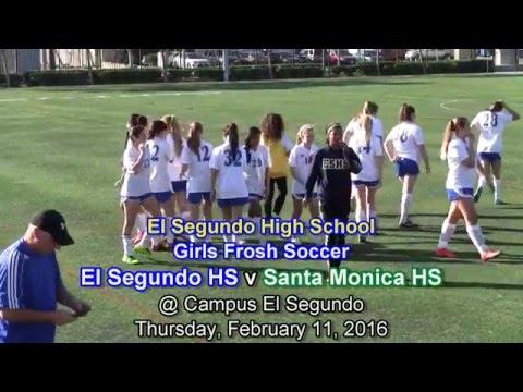 El Segundo High School GF Soccer, El Segundo HS v Santa Monica HS, February 11, 2016