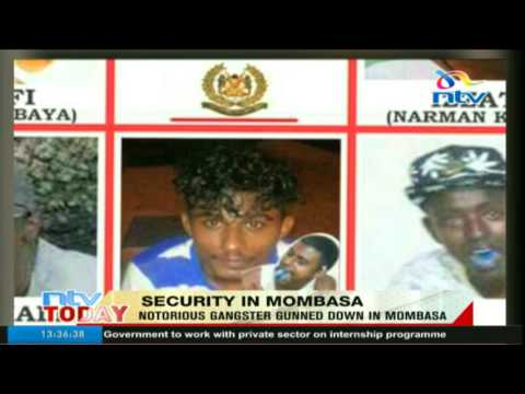 Notorious gangster gunned down in Mombasa
