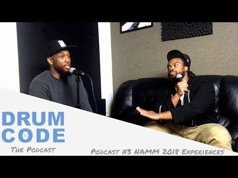 NAMM 2018 Experiences (#DrumCode Podcast 3)