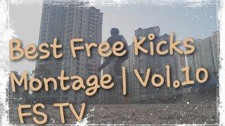Best Free Kicks Montage | Vol.10 | FS TV | Unlucky shoots