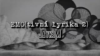 Jayk3M - EMO(tivní lyrika 2)