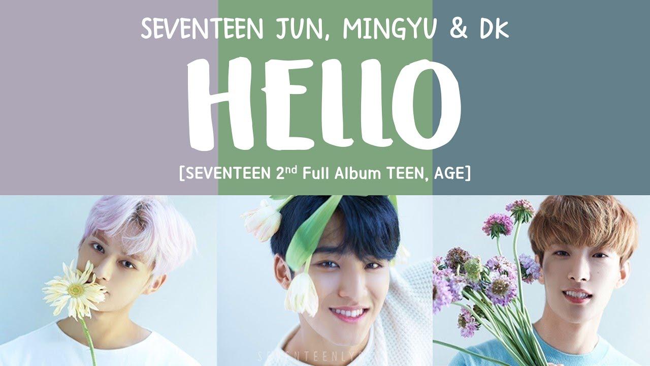[LYRICS 가사] SEVENTEEN 세븐틴 HELLO [TEEN AGE 2ND FULL
