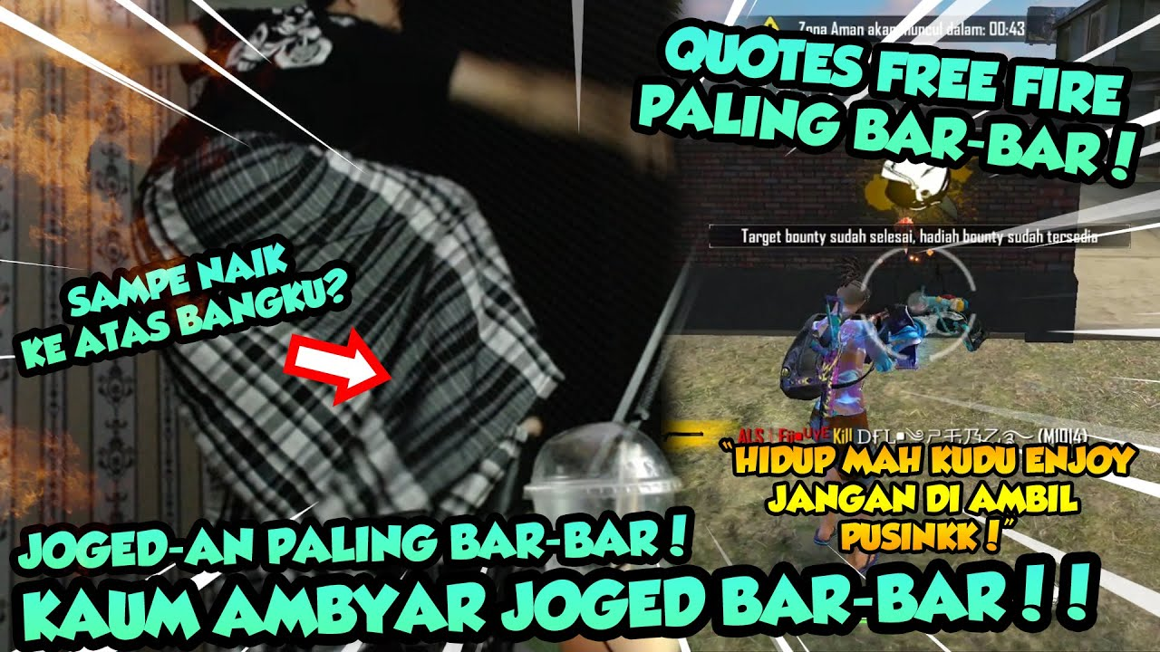Quotes Free Fire Paling Bar Bar Sampe Joged Diatas Bangku